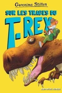 Geronimo Stilton - Sur les traces du T-Rex - tome 1 - Sur l'île des derniers dinosaures - tome 1.