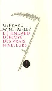 Gerrard Winstanley - L'Etendard déployé des vrais niveleurs - Ou L'Etat de communisme exposé et offert aux Fils des Hommes.