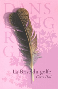 Gerri Hill - La brise du golfe.