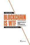 Gerrie Smits et Peter Hinssen - Blockchain is WTF - Waarschijnlijk Toch Fundamenteel.