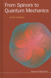 Gerrit Coddens - From Spinors to Quantum Mechanics.