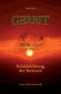 GERRIT - Schädelchirurg der Steinzeit.
