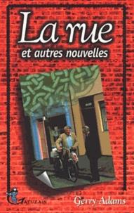 Gerry Adams - La rue et autres nouvelles.