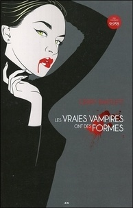 Gerry Bartlett - Les vraies vampires Tome 1 : Les vraies vampires ont des formes.