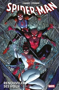 Gerry Conway et Anthony Holden - Spider-Man T01 - Renouveler ses voeux.