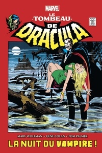 Gerry Conway et Marv Wolfman - Tomb of Dracula - Tome 1.