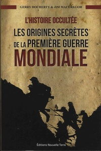 Téléchargement de livres électroniques gratuits pour ipad 2 L'Histoire occultée  - Les origines secrètes de la Première Guerre mondiale in French iBook FB2 PDB par Gerry Docherty, Jim MacGregor 9782918470236