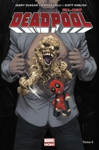 Gerry Duggan et Matteo Lolli - All-new Deadpool Tome 5 : Patience zéro.