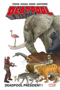Gerry Duggan et Brian Posehn - Deadpool Tome 1 : Deadpool président !.