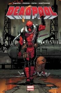 Gerry Duggan et Brian Posehn - Deadpool Tome 8 : La mort de Deadpool.
