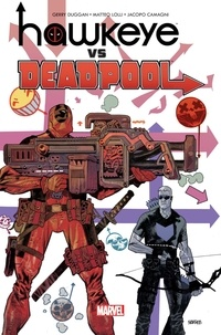 Gerry Duggan - Hawkeye vs Deadpool.