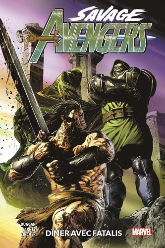 Gerry Duggan et Ron Garney - Savage Avengers Tome 2 : Dîner avec Fatalis.