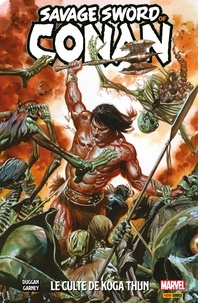 Gerry Duggan - Savage sword of Conan T01 - Le culte de Koga Thun.