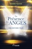 Gerry Gavin et Frédérick Letia - La présence des anges - Une histoire vraie.