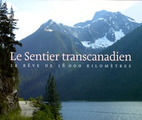 Gerry L'Orange - Le Sentier transcanadien - Le rêve de 18 000 kilomètres.
