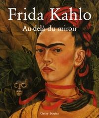 Gerry Souter - Frida Kahlo - Au-delà du miroir.