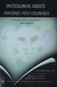 Gerry Turcotte - Postcolonial ghosts - Fantômes post-coloniaux.