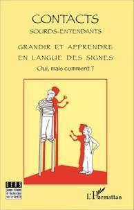 Gers - Contacts Sourds-Entendants N° 6, juillet 2011 : Grandir et apprendre en langue des signes. Oui, mais comment ? - Actes, journée d'étude du 29 janvier 2011.