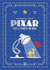 Gersende Bollut et Nicolas Thys - Hommage aux studios Pixar - Vers le génie et au-delà.