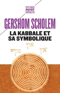 Gershom Scholem - La Kabbale et sa symbolique.