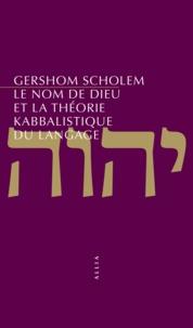 Gershom Scholem - Le nom de Dieu et la théorie kabbalistique du langage.