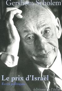 Gershom Scholem - Le prix d'Israël - Ecrits politiques (1916-1974).