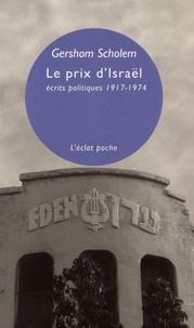 Gershom Scholem - Le prix d'Israël - Ecrits politiques 1917-1974.
