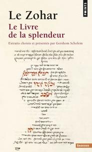 Gershom Scholem - Le Zohar - Le livre de la splendeur.