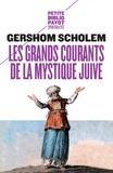 Gershom Scholem - Les grands courants de la mystique juive.