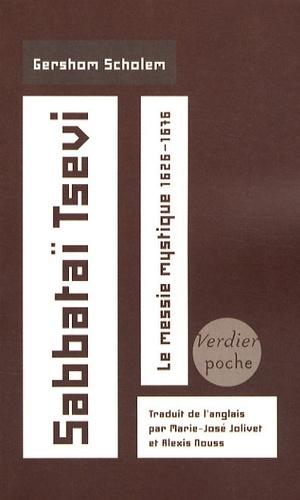 Sabbataï Tsevi. Le messie mystique 1626-1676