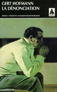 Gert Hofmann - La dénonciation.