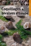 Gert Lindner - Coquillages et bivalves d'Europe - Trouver, reconnaître, rassembler.