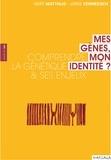 Gert Matthijs et Joris Vermeesch - Mes gènes, mon identité ? - Comprendre la génétique et ses enjeux.