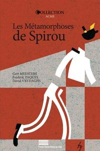 Gert Meesters et Frédéric Paques - Les métamorphoses de Spirou - Le dynamisme d'une série de bande dessinée.