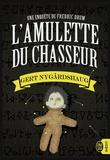 Gert Nygardshaug - L'amulette du chasseur - Une enquête de Fredric Drum.