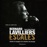 Gert-Peter Bruch - Bernard Lavilliers Escales - Destins et voyages d'un chanteur de passage.