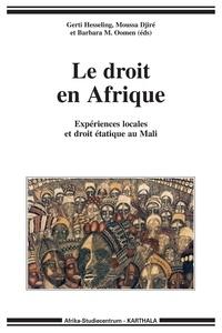 Gerti Hesseling et Barbara Oomen - Le droit en Afrique - Expériences locales au Mali et droit étatique.