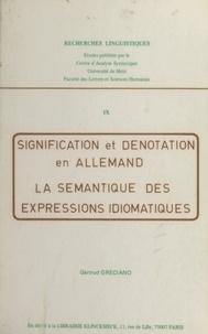 Gertrud Gréciano et  Faculté des Lettres et Science - Signification et dénotation en allemand - La sémantique des expressions idiomatiques.