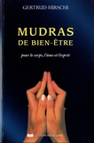 Gertrud Hirschi - Mudras de bien-être - Succès, santé et vitalité avec le yoga des doigts.