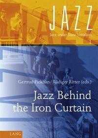 Gertrud Pickhan et Rüdiger Ritter - Jazz Behind the Iron Curtain.