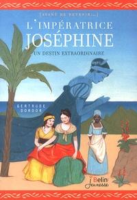 Gertrude Dordor - L'impératrice Joséphine - Un destin extraordinaire.