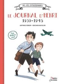 Gertrude Dordor et Benjamin Bachelier - Le journal d'Henri 1939-1945.