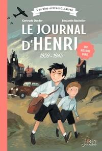 Gertrude Dordor et Benjamin Bachelier - Le journal d'Henri (1939-1945).