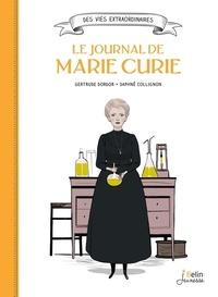 Gertrude Dordor et Daphné Collignon - Le journal de Marie Curie.