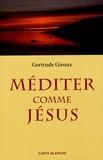 Gertrude Giroux - Méditer comme Jésus.