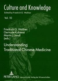 Gertrude Kubiena et Martin j. Jandl - Understanding Traditional Chinese Medicine - Consultant: Lena Springer.