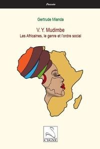 Gertrude Mianda - V. Y. Mudimbe : Les Africaines, le genre et l'ordre social.
