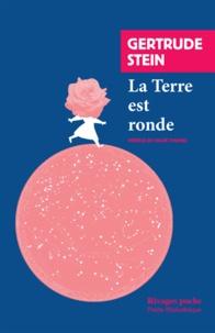 Gertrude Stein - La terre est ronde.