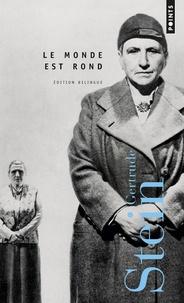 Gertrude Stein - Le monde est rond.