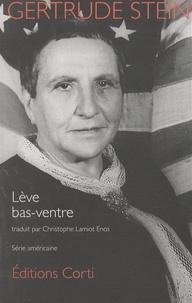 Gertrude Stein - Lève bas-ventre.